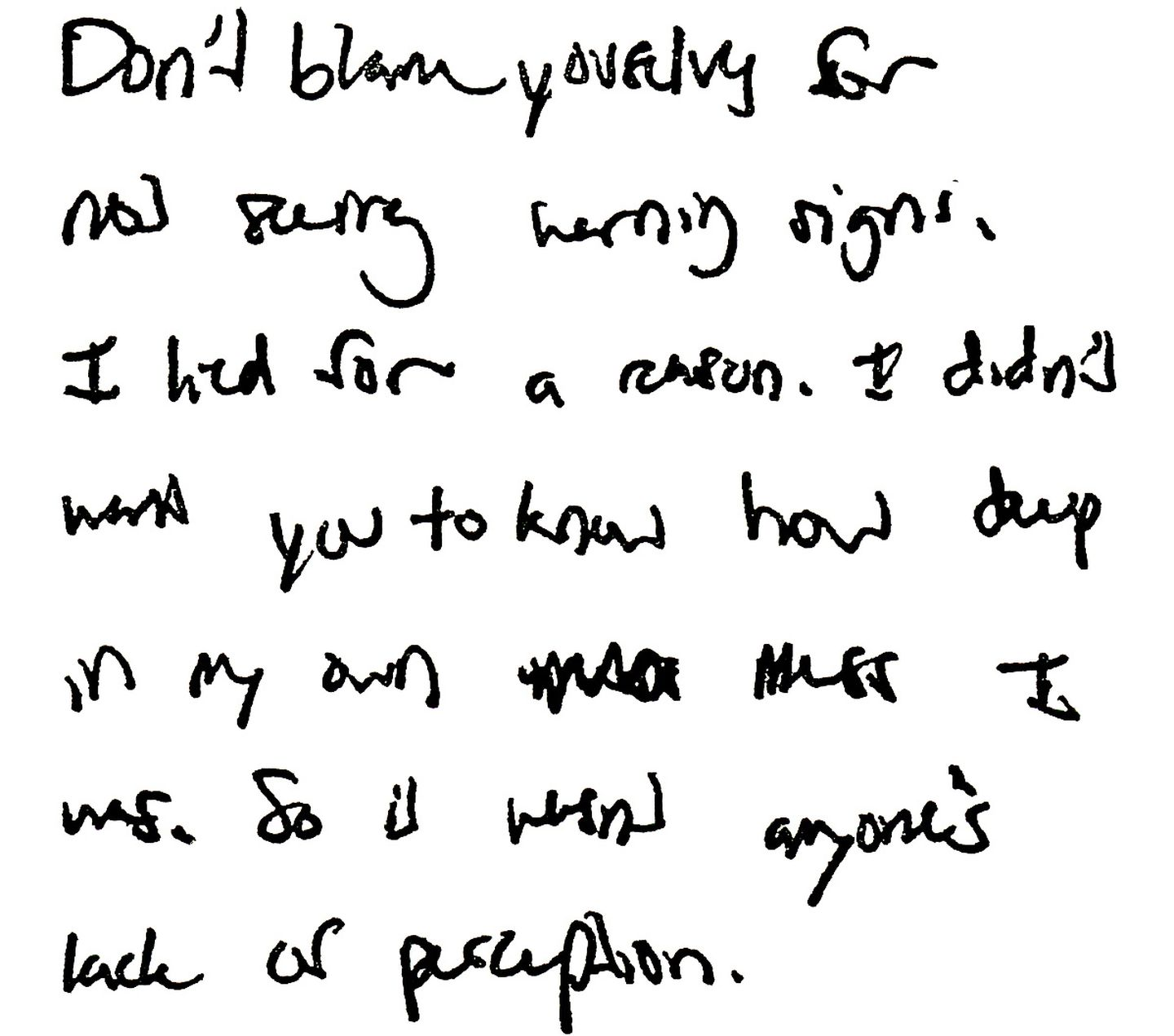A page from Alexandra's, modified for legibility. Among her final entries, she told others not to blame themselves for missing any signs of her unhappiness.