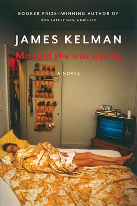 """""""Mo Said She Was Quirky"""" by James Kelman."""
