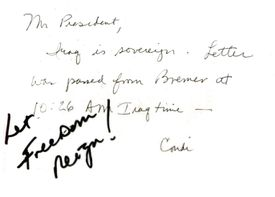 Displayed in Bremer's basement is a copy of the note national security adviser Condoleezza Rice sent President Bush in 2004, announcing Bremer's handover of sovereignty to the Iraqis. Bush's commentary appears in marker.