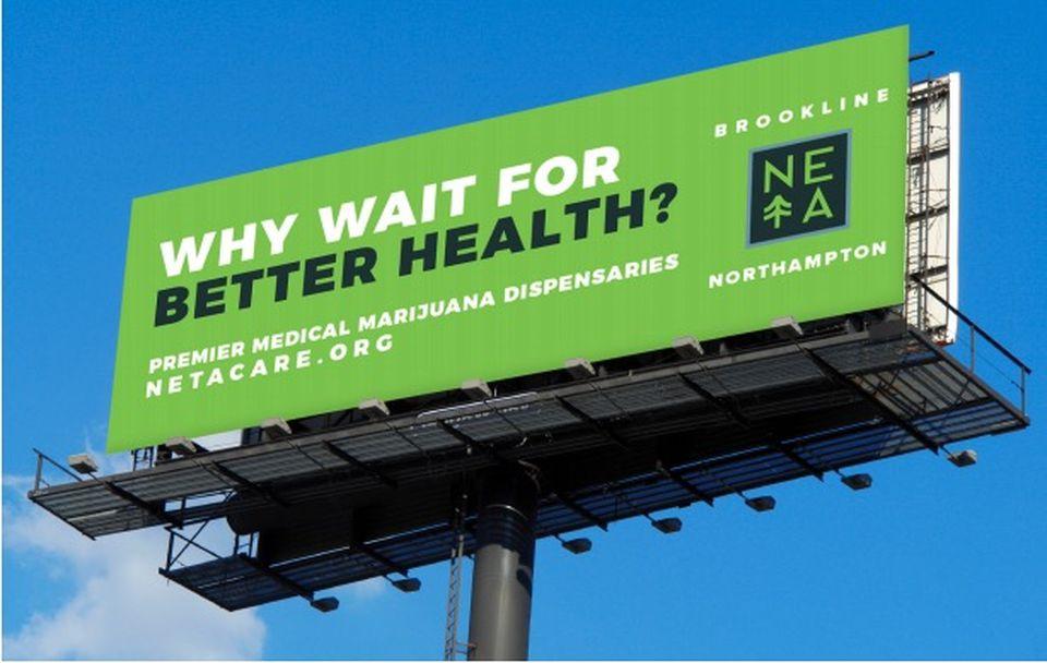 A mockup of a billboard by New England Treatment Access (NETA), a medical marijuana dispensary that will run the first pot billboard ad in Massachusetts by a company directly involved in providing marijuana.