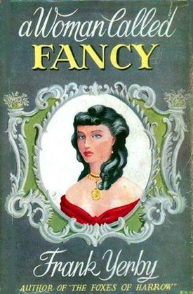 "Frank Yerby's ""A Woman Called Fancy"" was first published in 1951."
